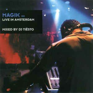 Tiësto compilation: MAGIK 6, mix, tracklist, buy, Live In Amsterdam