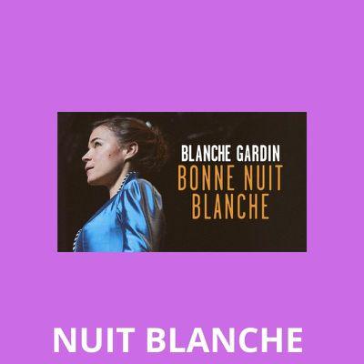 NUIT BLANCHE AVEC... BLANCHE GARDIN SUR C8 !