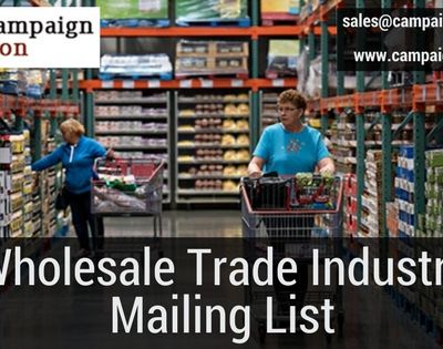 Acquire and Grow Global Customers by purchasing Wholesale Trade Industry Mailing List