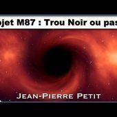 """"""" Objet M87 : Trou Noir ou pas ? """" avec Jean-Pierre Petit - NURÉA TV"""