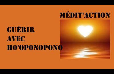 Medit'action guérir avec Ho'oponopono; Programmer la santé parfaite