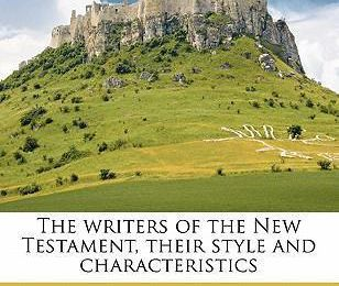 The Writers of the New Testament  Their Style and Characteristics