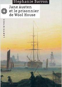 Jane Austen et le prisonnier de Wool House, Stephanie Barron