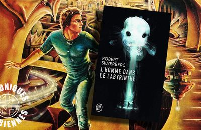 📚 ROBERT SILVERBERG - L'HOMME DANS LE LABYRINTHE (THE MAN IN THE MAZE, 1969)