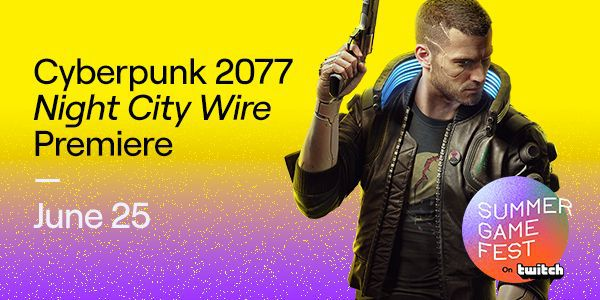 "[ACTUALITE] Twitch / Cyberpunk 2077 - l'événement ""Night City Wire"" en live exclusif sur Twitch"