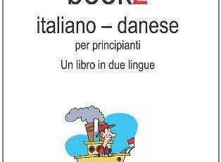 Book2 Italiano - Danese Per Principianti: Un Libro in 2 Lingue
