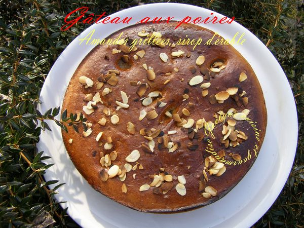 Gâteau aux poires (sur base baba) amandes grillées, sirop d'érable