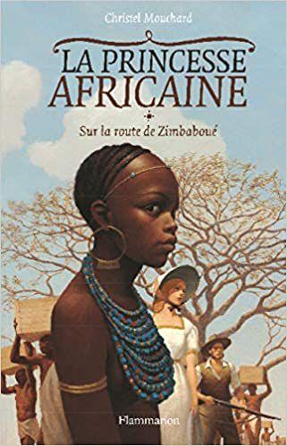 Sur la route du Zimbaboué / La Princesse africaine Tome 1 de Cristel Mouchard