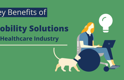 Uncovering Key Benefits of Mobility Solutions in Healthcare Industry