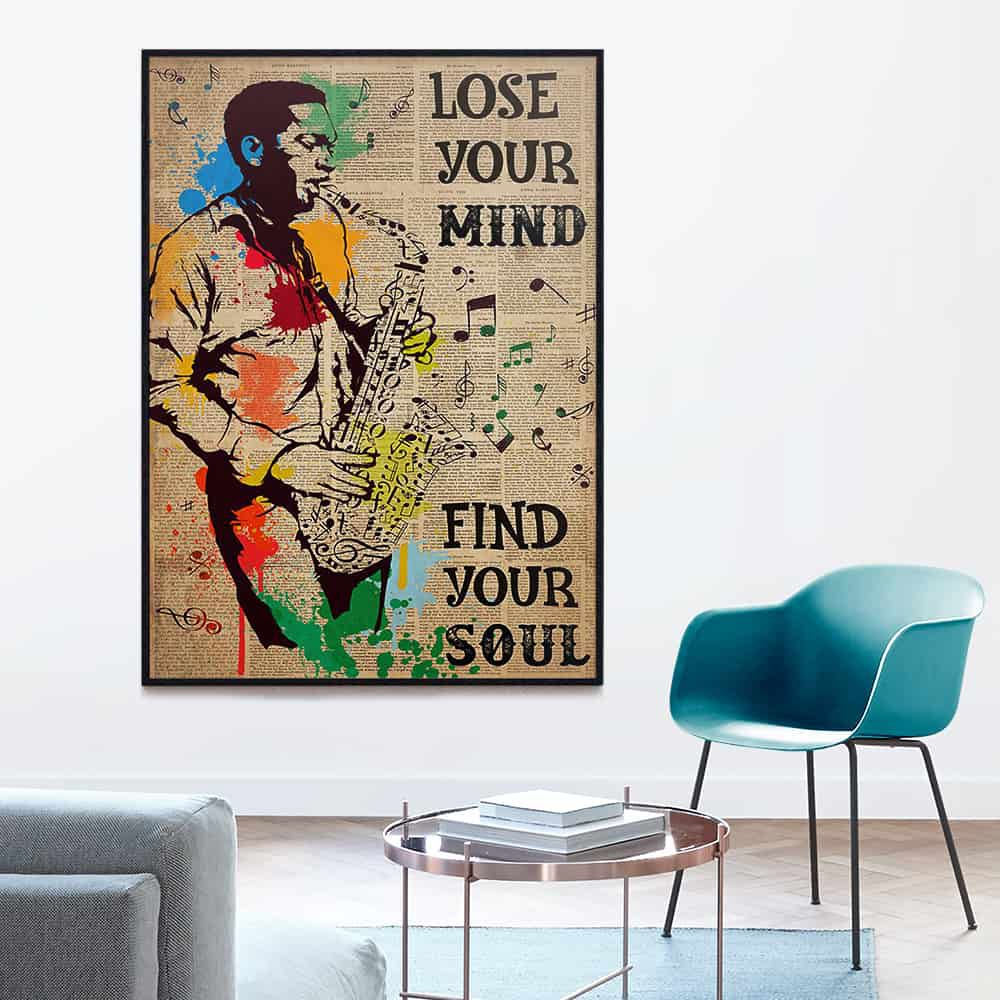 Saxophone Man Lose Your Mind Find Your Soul poster, canvas