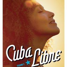 Cuba Libre, Tome 1 de Céline Jeanne