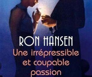 Ron Hansen - Une irrépressible et coupable passion (Prix des lecteurs)