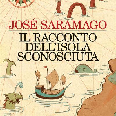 """""""Il racconto dell'isola sconosciuta"""" di José Saramago"""