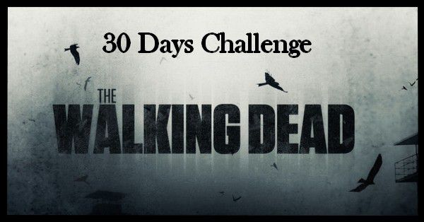 30 Days Challenge - The Walking Dead (Jours 9 à 16)