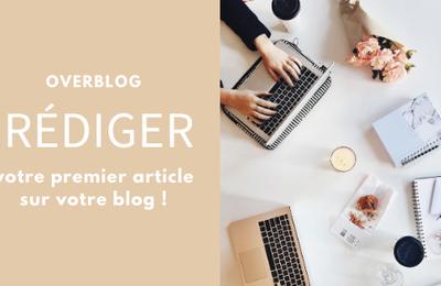 Rédiger votre premier article sur votre blog !