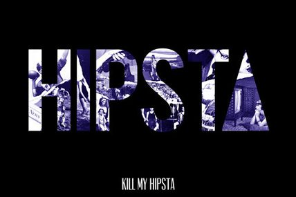 HIPSTA - Kill my Hipsta
