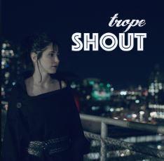 💿 Trope - Shout