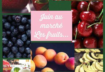 Juin au marché, les fruits...