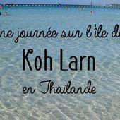Une journée sur l'île de Koh Larn en Thaïlande