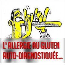 Intolérance-pipeau au gluten : vérifiez si vous êtes vraiment allergique au gluten ! Les vrais cas sont rares...