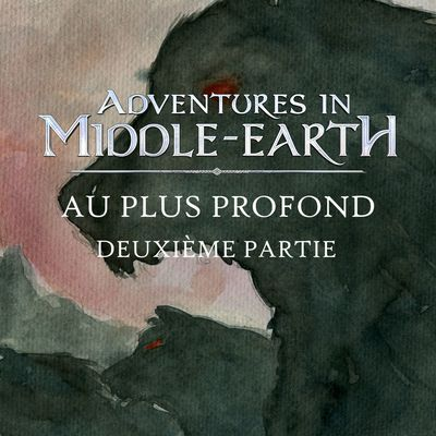 CR Adventures in Middle-Earth : Au plus profond (2/5)