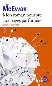 Mon roman pourpre aux pages parfumées et autres nouvelles - Ian McEwan