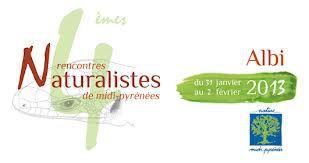 Annonce : Les 4èmes Rencontres naturalistes de Midi-Pyrénées, 31 janvier et 1er et 2 février 2013 à Albi (81)