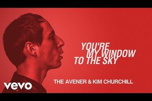 The Avener & Kim Churchill - You're My Window To The Sky