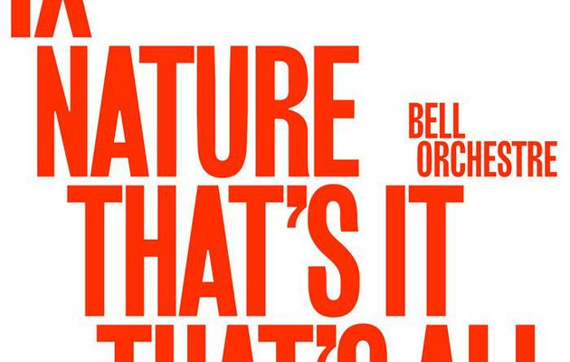 💿 BELL ORCHESTRE  IX : NATURE THAT'S IT THAT'S ALL