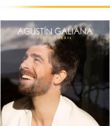 "💿 Agustín Galiana : L'édition collector de son album ""Plein Soleil"" maintenant disponible !"