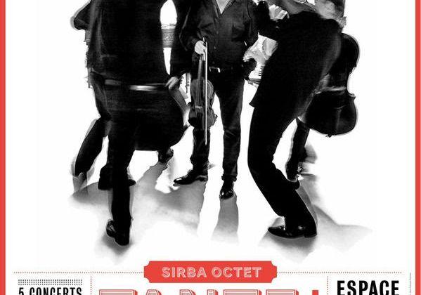 Sirba Octet à l'Espace Cardin du 20 au 22/11 / CHANSON MUSIQUE / ACTUALITE