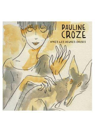 Pauline Croze ► Après les heures grises