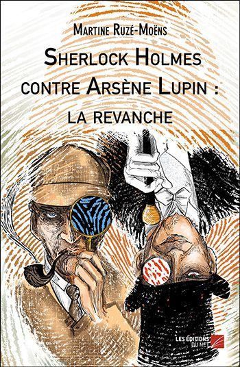 La revanche Sherlock Holmes contre Arsène Lupin rainfolk diaries