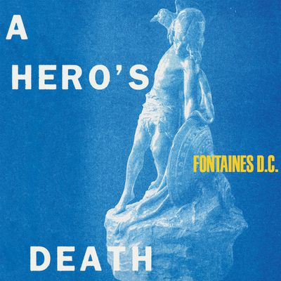 Fontaines DC - A Hero's Death (2020)