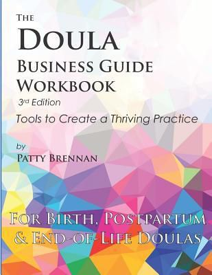 EPUB..!! [Download] The Doula Business Guide Workbook: Tools to Create a Thriving Practice - (Patty Brennan) Kindle Book
