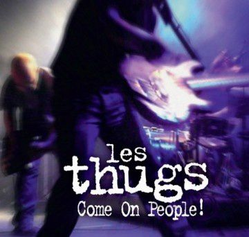 Les Thugs - Come on, people !