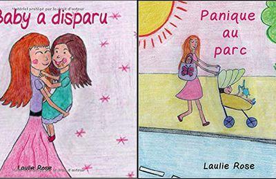 *BABY A DISPARU et PANIQUE AU PARC* Laulie Rose* Auto-éditions* par Lynda Massicotte*