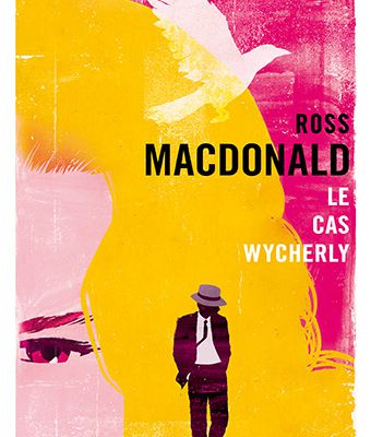 Le Cas Wycherly de Ross MACDONALD