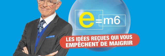 E=M6 s'attaque aux idées reçues qui vous empêchent de maigrir en prime ce soir sur M6