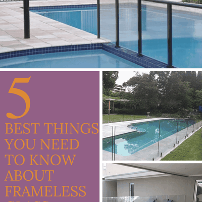 5 Best Things You Need to Know about Frameless Glass Fencing