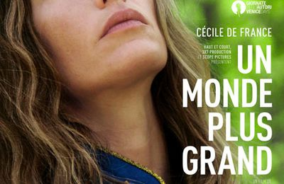 Ciné émotion par Anna le Gésic : Un monde plus grand