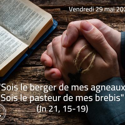 Même déconfinés, continuons à prier et méditer ! n°58
