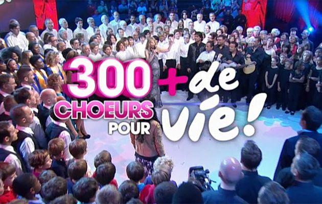 « 300 Choeurs pour + de vie » ce vendredi soir sur France 3