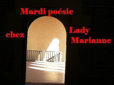 Poésie du mardi chez Lady Marianne