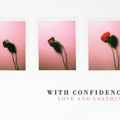 "With Confidence "" Love and Loathing """