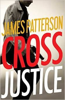 Cross Justice (Alex Cross #23) by James Patterson