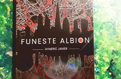 Funeste Albion, de Aymeric Janier