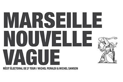 Marseille Nouvelle Vague, Michel Peraldi et Michel Samson