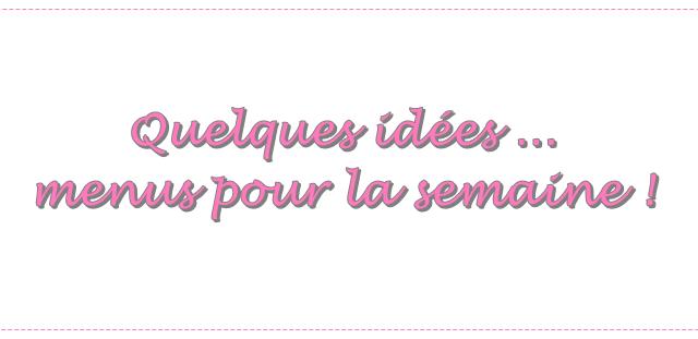 MENUS DE LA SEMAINE. #110 (+ TABLEAU)