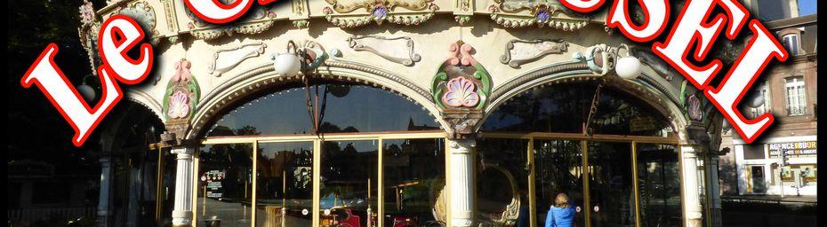 Le CARROUSEL de COLMAR - Un BIJOU ALSACIEN classé monument historique
